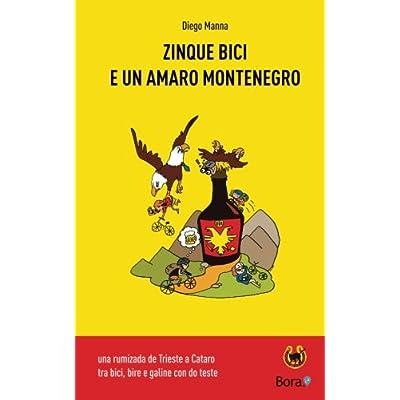 Zinque Bici E Un Amaro Montenegro: Una Rumizada De Trieste A Cataro: Volume 3