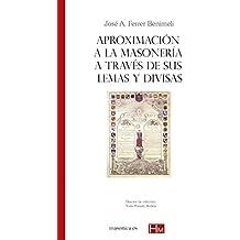 Aproximación a la masonería a través de sus lemas y divisas: Colección HISTORIADORES DE LA MASONERÍA (AUTORES CONTEMPORANEOS)
