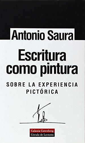 Escritura como pintura: Sobre la experiencia pictórica (Ensayo) por Antonio Saura