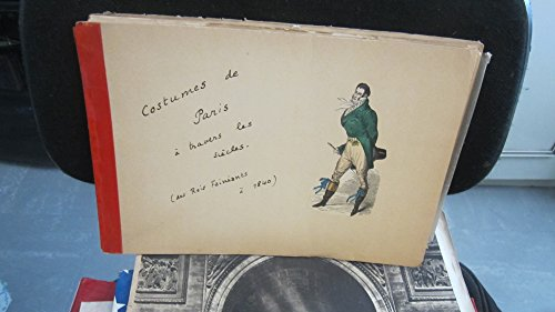 Lot de gravures / Costumes de Paris à Travers les siècles ( Des rois Fainéants à 1840 ) par Collectif