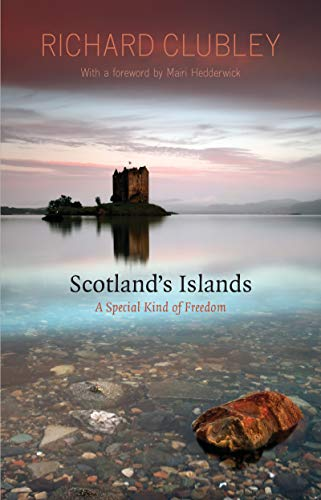 Scotland's Islands: A Special Kind of Freedom (English Edition)