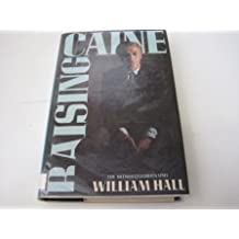 Raising Caine: Authorized Biography of Michael Caine by William Hall (1981-10-08)