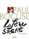 Paul Bocuse, le Feu sacré (NE): La Biographie du cuisinier du siècle