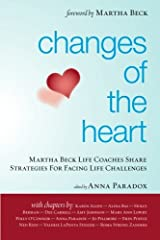 Changes of the Heart: Martha Beck Life Coaches Share Strategies for Facing Life Challenges Paperback