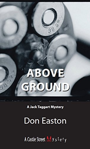 Above Ground: A Jack Taggart Mystery by Don Easton (2007-03-30)