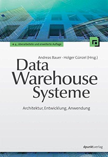 Data-Warehouse-Systeme: Architektur, Entwicklung, Anwendung