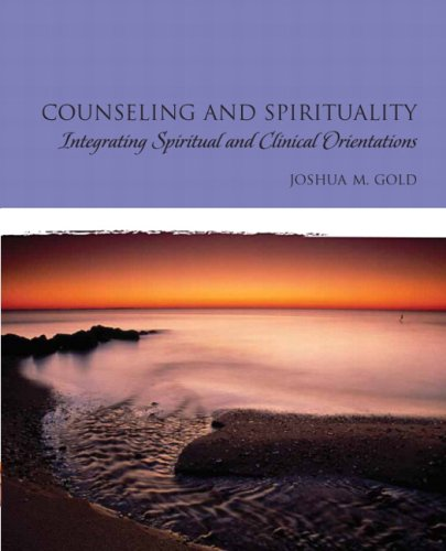 Counseling and Spirituality: Integrating Spiritual and Clinical Orientations: Integrating One's Spiritual and Clinical Orientations