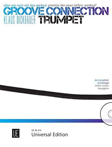 Groove Connection – Trumpet für eine und mehr Trompeten: Üben wie noch nie! Das Workout