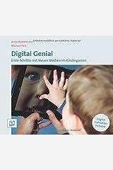 Digital Genial: Erste Schritte mit Neuen Medien im Kindergarten Taschenbuch