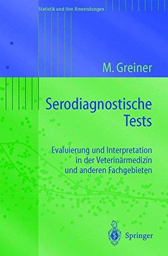 Serodiagnostische Tests: Evaluierung Und Interpretation In Der Veterinärmedizin Und Anderen Fachgebieten (Statistik und ihre Anwendungen)