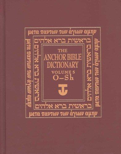 Anchor Bible Dictionary O-Sh V 5 (Anchor Yale Bible Dictionary) (Anchor Dictionary Bible Yale)