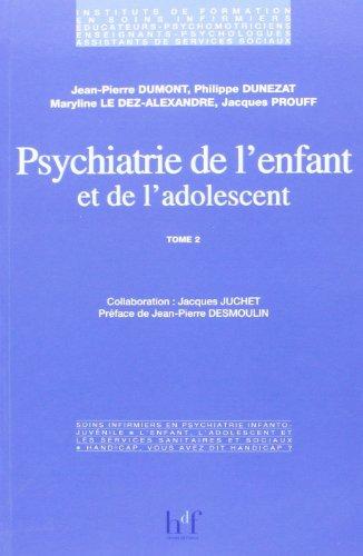 Psychiatrie de l'enfant et adolescent, tome 2