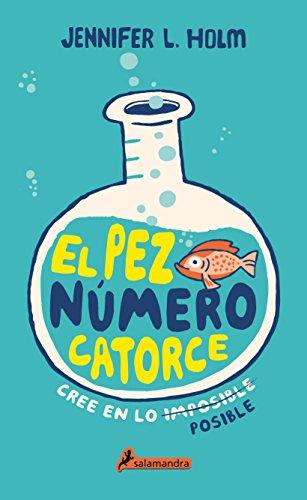 El pez número 14 (Narativa joven) por Jennifer L. Holm