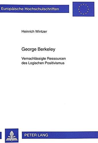 George Berkeley: Vernachlässigte Ressourcen des Logischen Positivismus (Europäische Hochschulschriften / European University Studies / Publications Universitaires Européennes, Band 552)