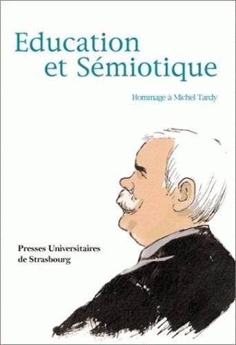 Education et sémiotique : Hommage à Michel Tardy