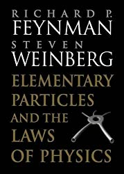 Elementary Particles and the Laws of Physics: The 1986 Dirac Memorial Lectures by Richard P. Feynman (1999-07-13)