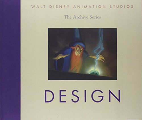 Walt Disney Animation Studios - The Archive Series: Design (Walt Disney Animation Archives) by Disney Editions (23-Jun-2011) Hardcover