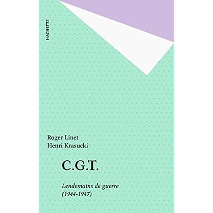 C.G.T.: Lendemains de guerre (1944-1947) (Le livre de poche)