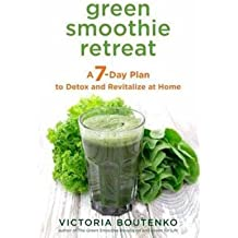[(Green Smoothie Retreat: A 7-Day Plan to Detox and Revitalize at Home)] [Author: Victoria Boutenko] published on (February, 2015)