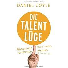 Die Talent-Lüge: Warum wir (fast) alles erreichen können