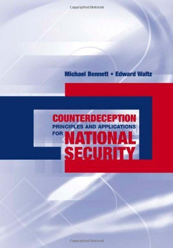 Counterdeception Principles and Applications for National Security by Edward Waltz, Michael Bennett (2007) Hardcover