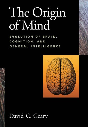 The Origin of Mind: Evolution of Brain, Cognition, and General Intelligence (English Edition) por David C. Geary
