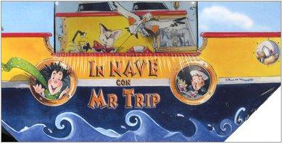 In nave con Mr Trip. Con gadget