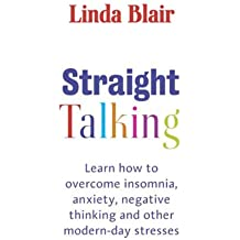 Straight Talking: Learn to overcome insomnia, anxiety, negative thinking and other modern day stresses