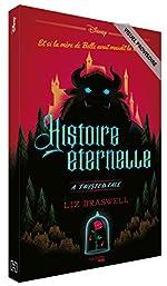 Histoire éternelle - Et si la mère de Belle avait maudit la Bête ? de Liz Braswell