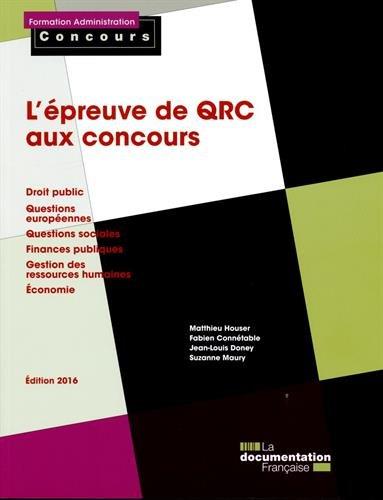 L'épreuve de QRC aux concours - Droit public - Questions européennes - Questions sociales - Finances publiques - GRH - Économie - Edition 2016