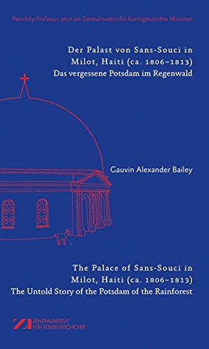 Der Palast von Sans-Souci in Milot, Haiti - Das vergessene Potsdam im Regenwald: The Palace of Sans-Souci in Milot, Haiti - The Untold Story of the Potsdam of the Rainforest