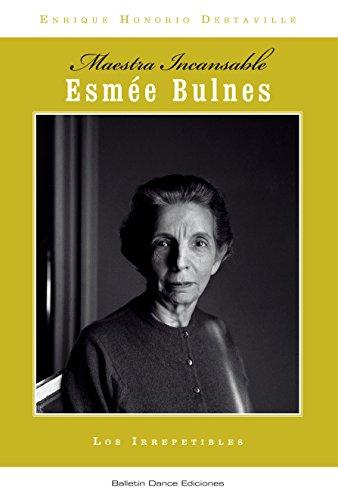 Esmée Bulnes: Maestra Incansable (Los Irrepetibles nº 2) por Enrique Honorio Destaville