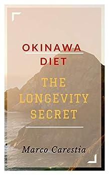 OKINAWA DIET: THE LONGEVITY SECRET (English Edition) di [Carestia, Marco]