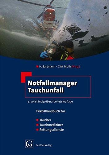 Notfallmanager Tauchunfall: Praxishandbuch für Taucher, Tauchmediziner, Rettungsdienste