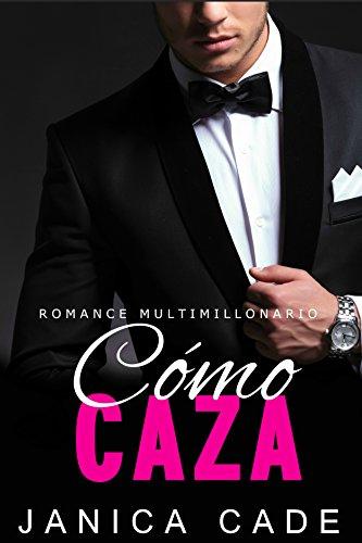 Cómo caza LIBRO 2: Romance multimillonario (Serie Contrato con un multimillonario)