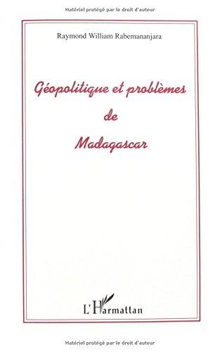Géopolitique et problème de Madagascar par Raymond William Rabemananjara