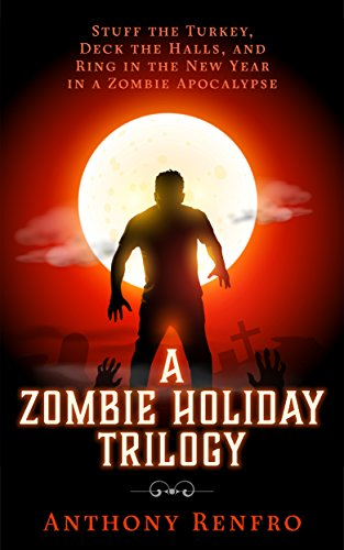 A Zombie Holiday Trilogy: Stuff the Turkey, Deck the Halls, and Ring in the New Year in a Zombie Apocalypse (English Edition) - Deck Ring