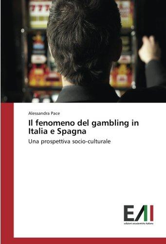 Il fenomeno del gambling in Italia e Spagna: Una prospettiva socio-culturale