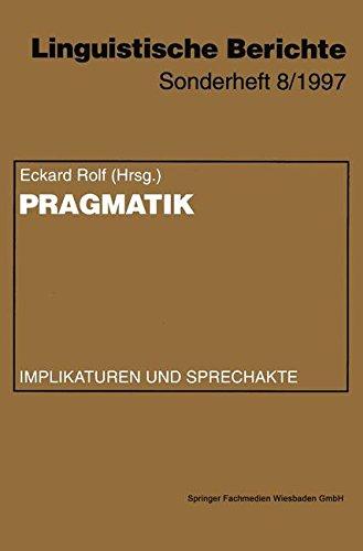 Pragmatik: Implikaturen Und Sprechakte (Linguistische Berichte Sonderhefte, Band 8)