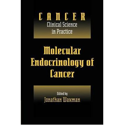 (MOLECULAR ENDOCRINOLOGY OF CANCER) BY Waxman, Jonathan(Author)Paperback on (04 , 2011)