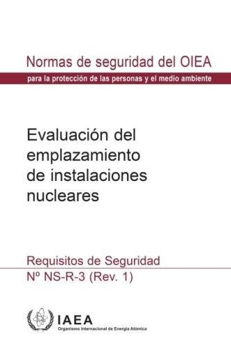 Site Evaluation for Nuclear Installations: Safety Requirements (Collection normes de surete) por IAEA