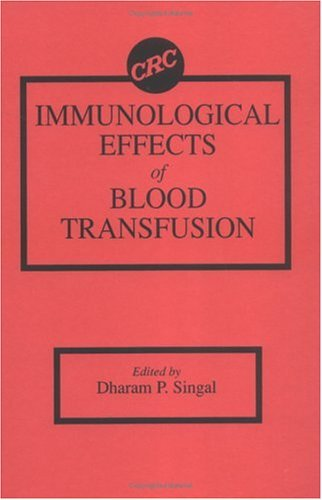 Immunological Effects of Blood Transfusion by Dharam P. Singal (1994-12-08)