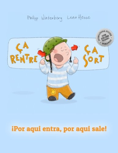 Ça rentre, ça sort ! ¡Por aqui entra, Por aqui sale!: Un livre d'images pour les enfants (Edition bilingue français-espagnol)