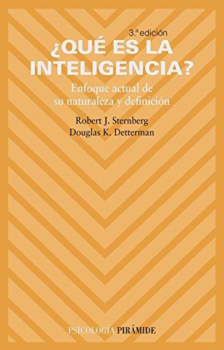 ¿Qué es la inteligencia?: Enfoque actual de su naturaleza y...