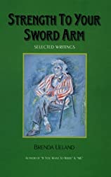 Strength to Your Sword Arm: Selected Writings by Brenda Ueland (1996-01-01)