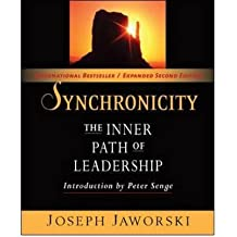 [(Synchronicity: The Inner Path of Leadership)] [Author: Joseph Jaworski] published on (June, 2011)