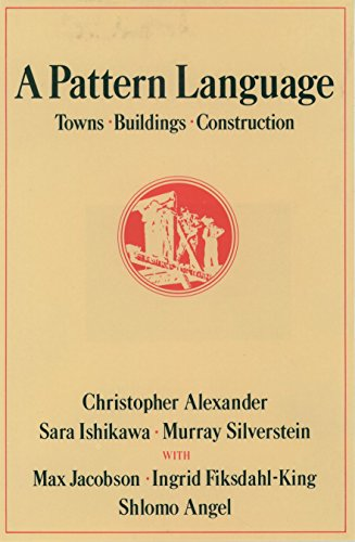 A Pattern Language: Towns, Buildings, Construction (Center for Environmental Structure Series) por Christopher Alexander