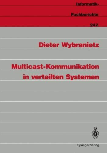 Multicast-Kommunikation in verteilten Systemen (Informatik-Fachberichte) (German Edition) par  Dieter Wybranietz