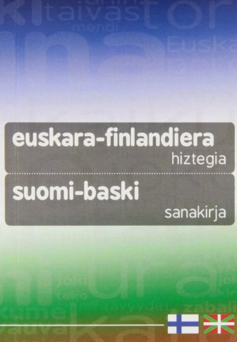 Euskara-finlandiera hiztegia: suomi-baski sanakirja por Euskal Herria-Finlandia kultur elkarteko kideak