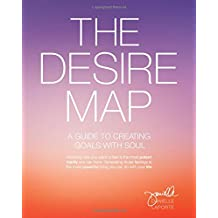 Desire Map: A Guide to Creating Goals with Soul